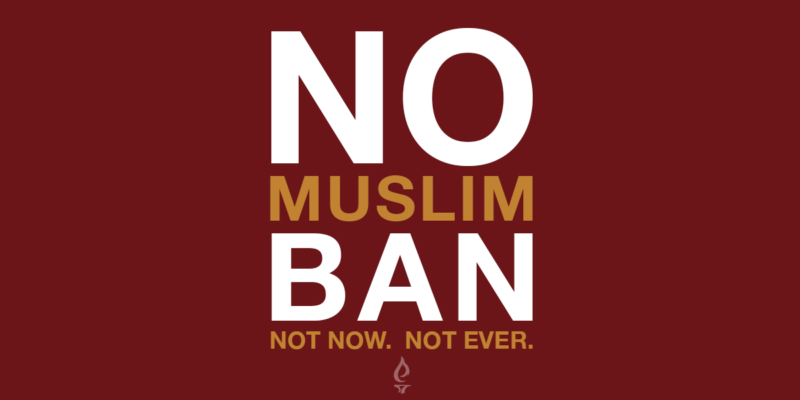 No Muslim Ban - Not Now Not Ever horiz small
