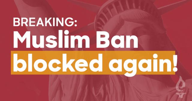 Breaking: Muslim Ban blocked again!